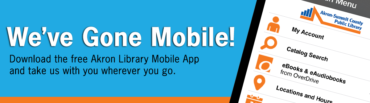Mobile App graphic describing the official Akron-Summit County Library Mobile App.